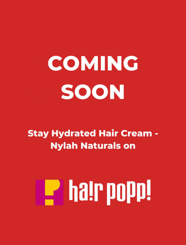 Stay Hydrated hair cream Nylah Naturals styling gel for natural hair Hair Popp
